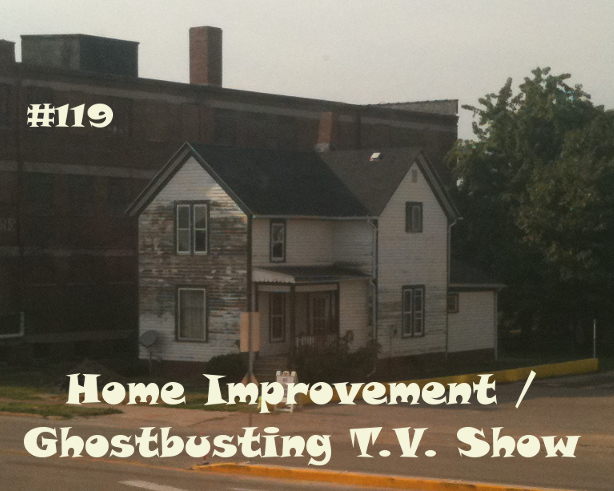 Home Improvement / Ghostbusting TV Show